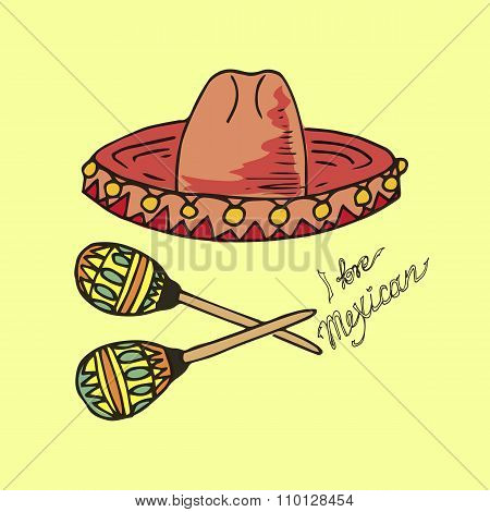 Illustration Of Mexico. Hat Sombrero And Maracas. I Love Mexican.
