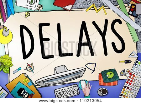 Delays Interruption Late Obstruction Suspend Concept