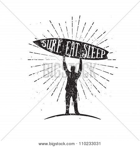 Surf Eat Sleep. Man with a Surf Board. Vintage surfing illustration.