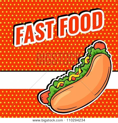 Pop Art Bright Fast Food Banner With Hot Dog And Space For Your Text, Vector Hot Dog With Mustard