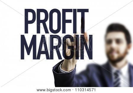 Business man pointing the text: Profit Margin