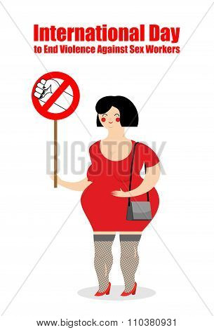 Prostitute With Poster Stop Violence. Poster For International Day To End Violence Against Sex Worke