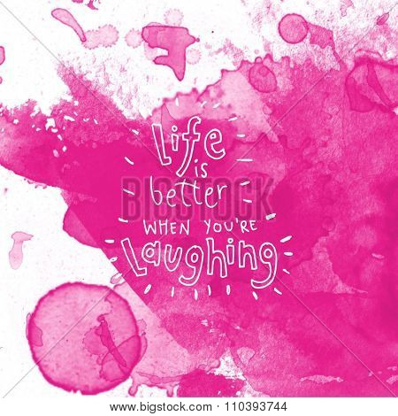 Inspirational Typographic Quote - Life is better when you are laughing