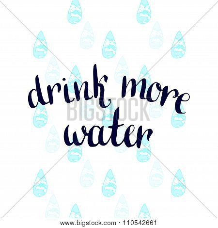 Drink More Water. Vector Handwritten Motivation Poster