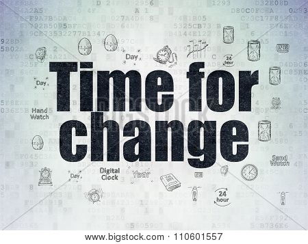 Time concept: Time for Change on Digital Paper background