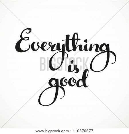 Everything Is Good Calligraphic Inscription On A White Background