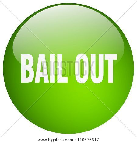 Bail Out Green Round Gel Isolated Push Button