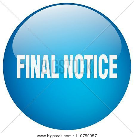 Final Notice Blue Round Gel Isolated Push Button