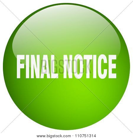 Final Notice Green Round Gel Isolated Push Button
