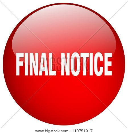 Final Notice Red Round Gel Isolated Push Button