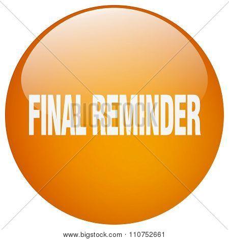 Final Reminder Orange Round Gel Isolated Push Button