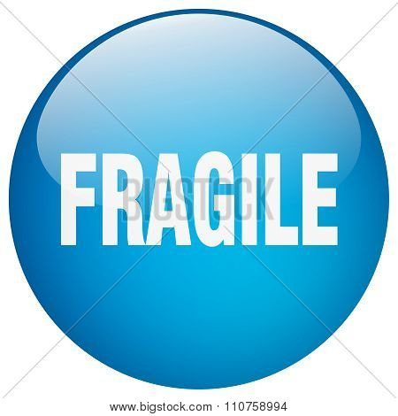 Fragile Blue Round Gel Isolated Push Button