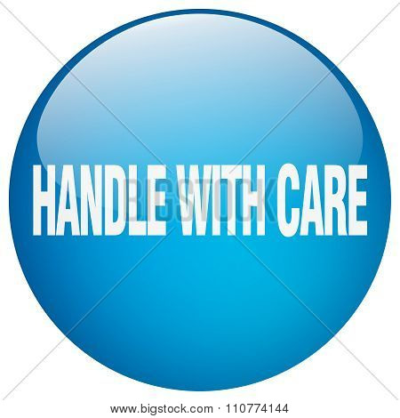 Handle With Care Blue Round Gel Isolated Push Button