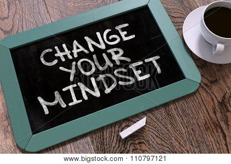 Change Your Mindset. Motivation Quote on Chalkboard.