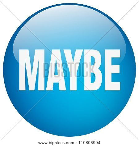 Maybe Blue Round Gel Isolated Push Button