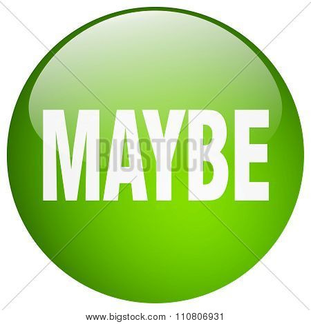 Maybe Green Round Gel Isolated Push Button