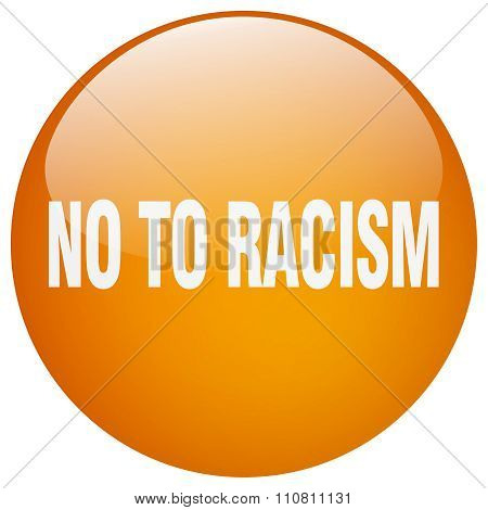 No To Racism Orange Round Gel Isolated Push Button