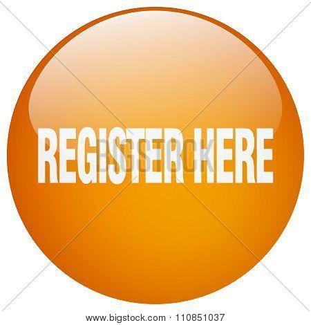 Register Here Orange Round Gel Isolated Push Button