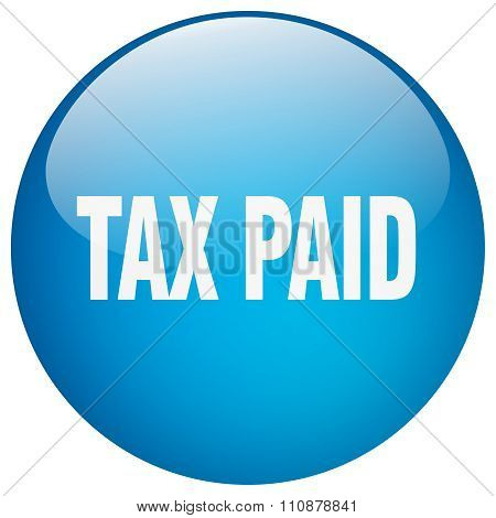 Tax Paid Blue Round Gel Isolated Push Button