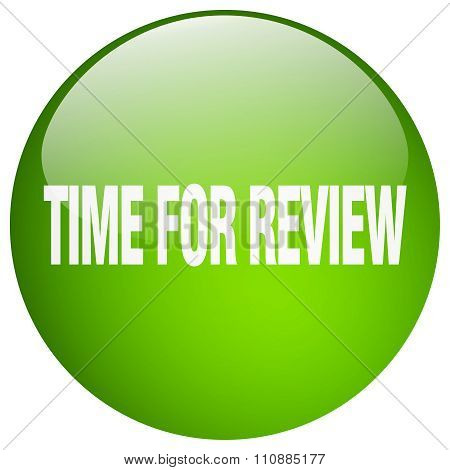 Time For Review Green Round Gel Isolated Push Button