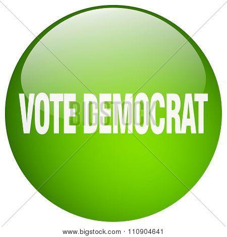 Vote Democrat Green Round Gel Isolated Push Button