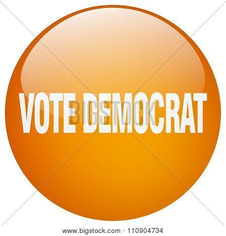 Vote Democrat Orange Round Gel Isolated Push Button