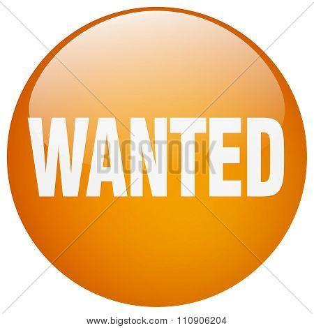 Wanted Orange Round Gel Isolated Push Button