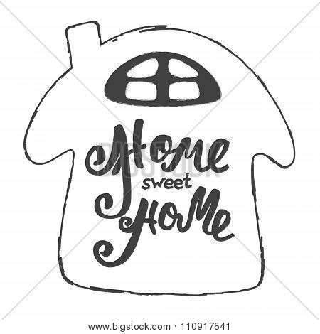 Home Sweet Home. Hand Lettering Typography Poster. Calligraphic Inscription, Onceptual Handwritten P