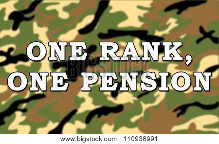 One Rank One Pension Message on Army/Military Camouflage Pattern Background