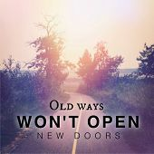 Inspirational Typographic Quote - Old ways wont open new doors poster