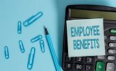 Writing Note Showing Employee Benefits. Business Photo Showcasing Indirect And Noncash Compensation  poster