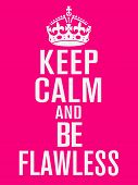 Keep Calm And Be Flawless Vector Design.design For T-shirt. poster
