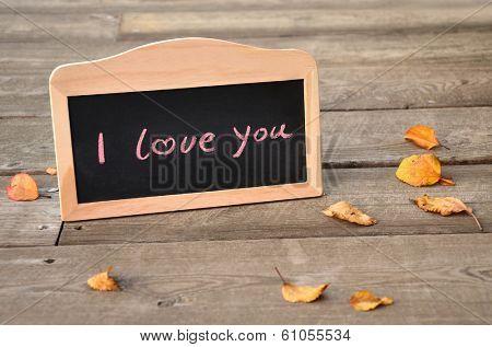 I Love You. Handwritten message on a chalkboard
