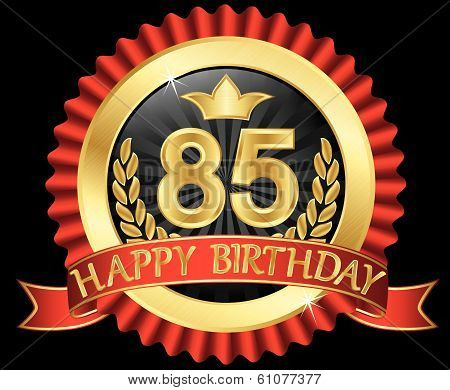 85 Years Happy Birthday Golden Label With Ribbons, Vector Illustration