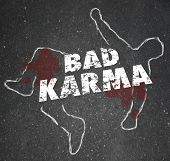 stock photo of karma  - Bad Karma Words Dead Body Chalk Outline Violent Fate - JPG