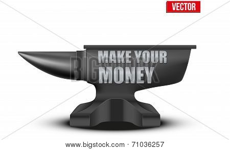 Business concept of make money. Iron Anvil. Vector Illustration.