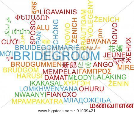 Background concept wordcloud multilanguage international many language illustration of bridegroom