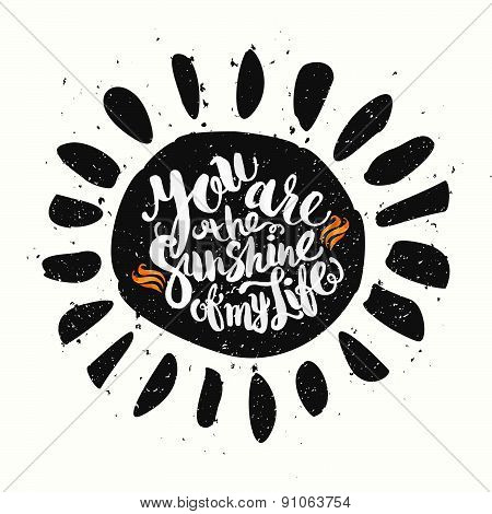 Hand Drawn Watercolor Lettering Poster-sun With You Are The Sunshine Of My Life Phrase, Inspiration