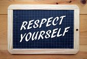 foto of slating  - The phrase Respect Yourself in white text on a slate blackboard - JPG