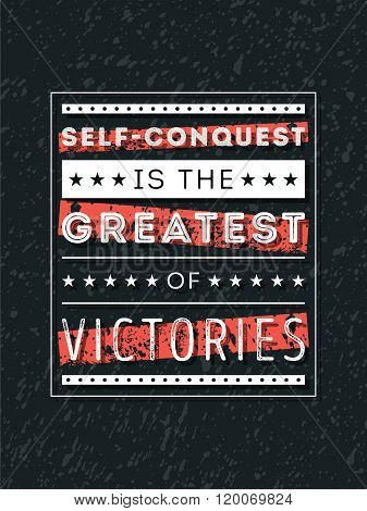 Vector Typography Poster Design Concept On Grunge Background. Self-conquest Is The Greatest Of Victo