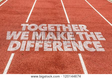 Together We Make the Difference written on running track