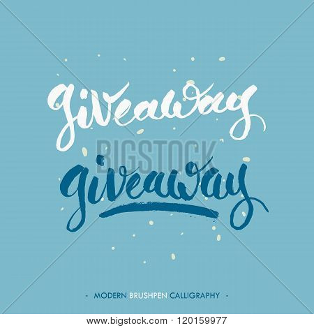 Giveaway words, writing with black ink and brush. Modern brushpen calligraphy style.