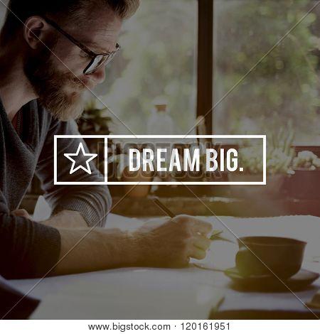 Dream Big Believe Aspiration Dreaming Concept