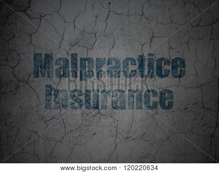 Insurance concept: Malpractice Insurance on grunge wall background