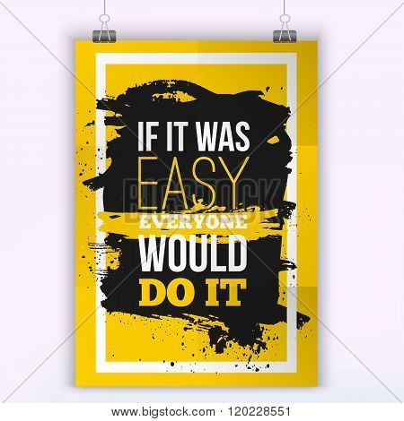 Everyone would do it if was easy Motivation Business Quote. Mock up Poster. Design Concept on paper