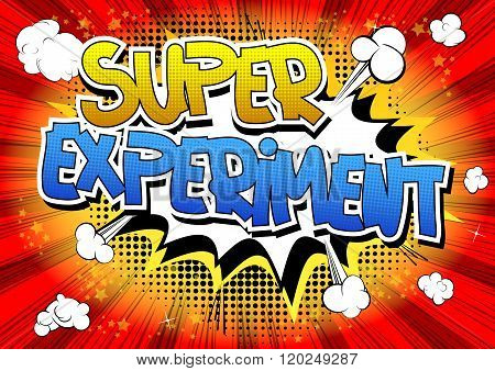 Super Experiment - Comic Book Style Word.