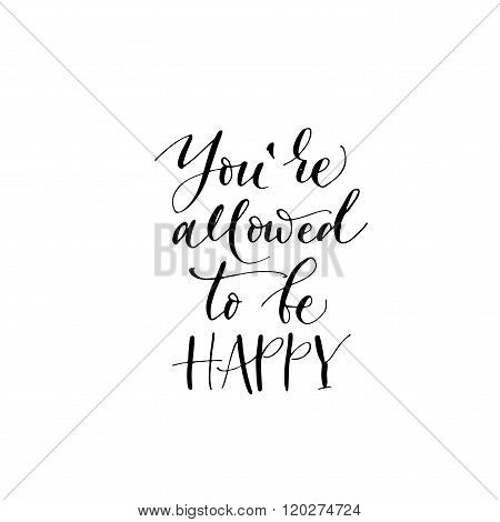You are Allowed To Be Happy Card. Positive Quote.