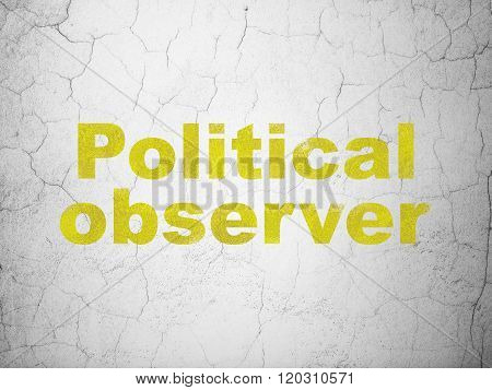 Politics concept: Political Observer on wall background
