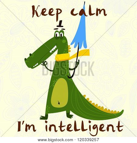 Keep Calm I'm Intelligent.cute Crocodile In Vector.vector Concept Card With Cute Crocodile