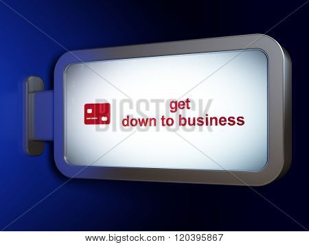 Finance concept: Get Down to business and Credit Card on billboard background